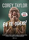 Capa do livro Eu te odeio!, Corey Taylor
