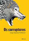 Capa do livro Os corruptores, Jorge Zepeda Patterson