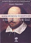 Capa do livro Quem escreveu Shakespeare?, James Shapiro