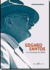 Capa do livro Edgar Santos e a reinvenção da Bahia, Antônio Risério