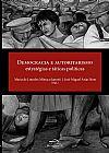 Capa do livro Democracia e Autoritarismo: Estratégias e Táticas Políticas, Maria de Lourdes Mônaco Janotti, José Miguel Arias Neto