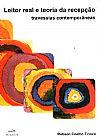 Capa do livro Leitor Real e Teoria da Recepção - Travessias Contemporâneas, Robson Coelho Tinoco