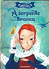 Capa do livro A serpente branca - Histórias De Reis Príncipes E Princesas, Folha de S. Paulo