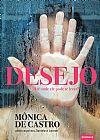 Capa do livro Desejo. Até Onde Ele Pode Te Levar?, Mônica De Castro
