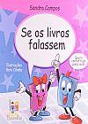 Capa do livro Se os Livros Falassem - Série Se as Coisas Falassem, Sandra Campos, Beto Cândia