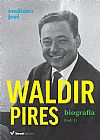 Capa do livro Waldir Pires. Biografia - Volume 1, Emiliano José