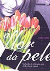 Capa do livro A Flor Da Pele. Inclusão De Crianças Com Deficiência Visual, Rose Reis