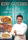 Capa do livro Dia a dia com mais sabor, Edu Guedes