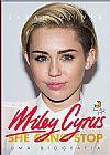 Capa do livro Miley Cyrus. Uma Biografia, Sarah Oliver, Débora Isidoro, Carolina Caires Coelho