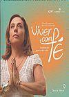 Capa do livro Viver com Fé. Inspirações Para o Dia a Dia, Cissa Guimarães, Patricia Guimarães