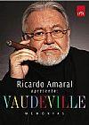 Capa do livro Vaudeville. Memórias, Ricardo Amaral