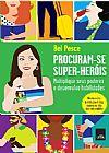 Capa do livro Procuram-se Super-Heróis, Bel Pesce