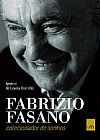 Capa do livro Fabrizio Fasano. Colecionador de Sonhos, Ignácio de Loyola Brandão