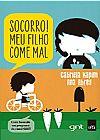 Capa do livro Socorro! Meu Filho Come Mal, Gabriela Kapim