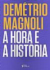 Capa do livro A Hora e a História, Demétrio Magnoli