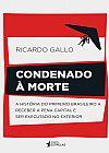 Capa do livro Condenado à Morte, Ricardo Gallo