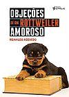 Capa do livro Objeções de um Rottweiler Amoroso, Reinaldo Azevedo