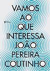 Capa do livro Vamos ao que Interessa, João Pereira Coutinho