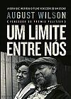 Capa do livro Um Limite Entre Nós, August Wilson