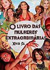 Capa do livro O Livro das Mulheres Extraordinárias, Xico Sá
