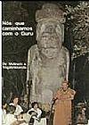 Capa do livro Nós que Caminhamos com o Guru, Molinero
