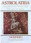 Capa do livro Astrolatria - Seguindo os Passos dos Deuses na Terra, Molinero Yogakrisnanda