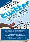Capa do livro Tudo que Você Precisa Saber Sobre Twitter, Tadeu Carmona