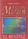 Capa do livro A Outra Margem, J. J. Benítez