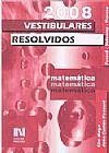 Capa do livro Vestibulares Resolvidos - Matemática - 2008, Élio Mega