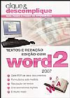 Capa do livro Clique & Descomplique - Textos e Redação Edição com Word 2, Sergio Yamasaki