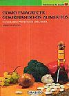 Capa do livro Como Emagrecer Combinando os Alimentos, Roberto Spinola
