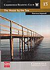 Capa do livro Col. Cambridge Reading Club - Vol 13 - The House by the Sea (Livro + CD), Philip Prowse