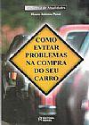 Capa do livro Como Evitar Problemas na Compra do Seu Carro, Mauro Antonio Panni