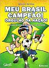 Capa do livro Meu Brasil Campeão! Orgulho da Nação! História da seleção Brasileira em Quadrinhos, Eduardo de Ávila