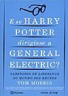 Capa do livro E Se Harry Potter Dirigisse a General Electric? - Sabedoria de Liderança do Mundo dos Bruxos, Tom Morris