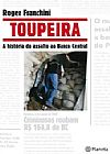 Capa do livro Toupeira - A história do assalto ao Banco Central, Roger Franchini
