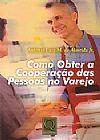 Capa do livro Como Obter a Cooperação das Pessoas no Varejo, Antônio Luiz Mendes de Almeida