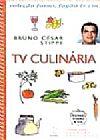 Capa do livro Col. Forno, Fogão & Cia. - TV Culinária, Bruno Cesar Stippe