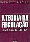 Capa do livro A Teoria da Regulação - Uma Análise Crítica, Robert Boyer